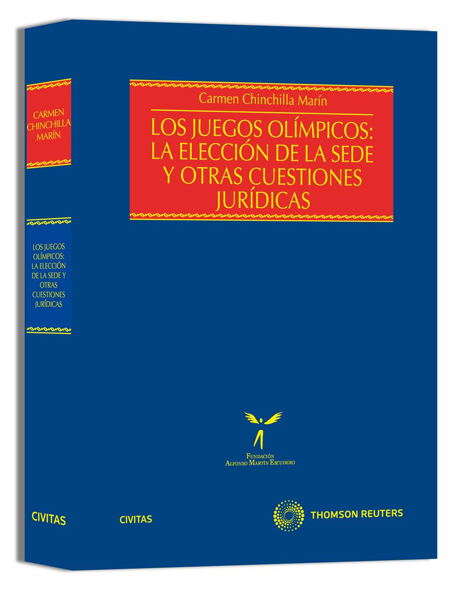 LOS JUEGOS OLÍMPICOS : LA ELECCIÓN DE LA SEDE Y OTRAS CUESTIONES JURÍDICAS