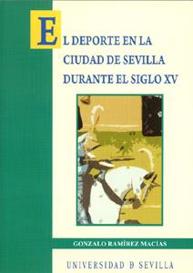 EL DEPORTE EN LA CIUDAD DE SEVILLA DURANTE EL SIGLO XV