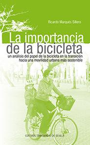 LA IMPORTANCIA DE LA BICICLETA. UN ANÁLISIS DEL PAPEL DE LA BICICLETA EN LA TRANSICIÓN HACIA UNA MOVILIDAD URBANA MÁS SOSTENIBLE