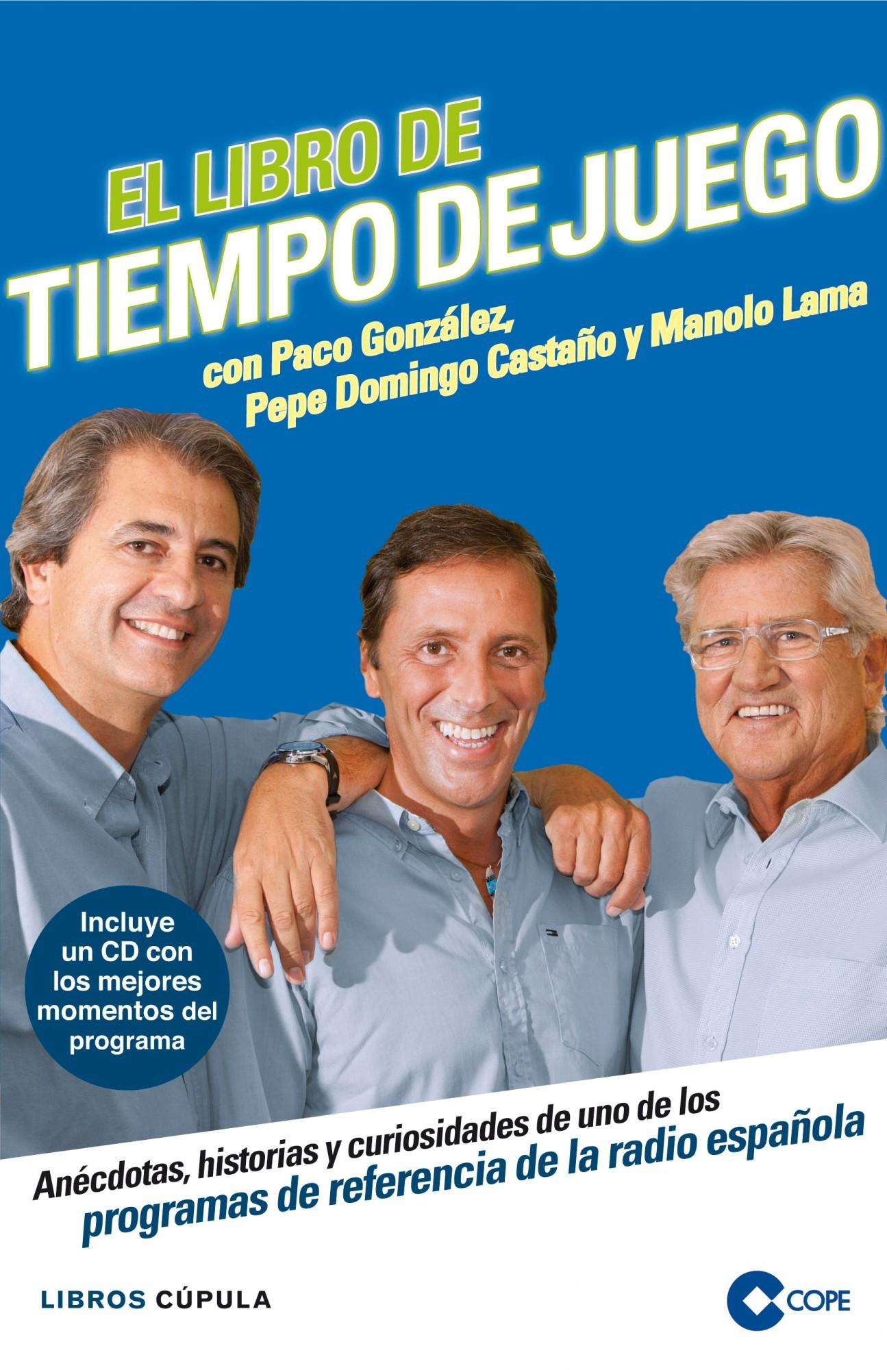 EL LIBRO DE TIEMPO DE JUEGO: ANÉCDOTAS, HISTORIAS Y CURIOSIDADES DE UNO DE LOS  PROGRAMAS DE REFERENCIA DE LA RADIO ESPAÑOLA