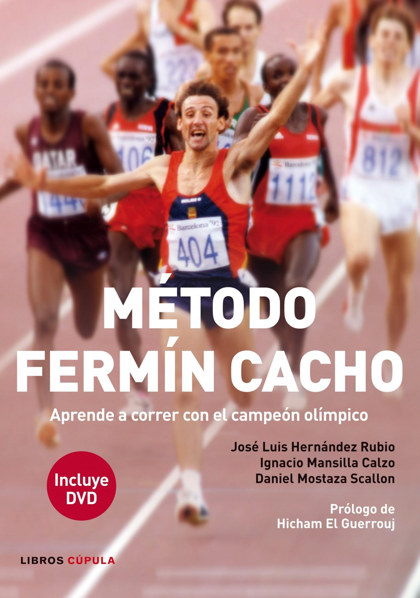 MÉTODO FERMÍN CACHO: APRENDE A CORRER CON EL CAMPEÓN OLÍMPICO