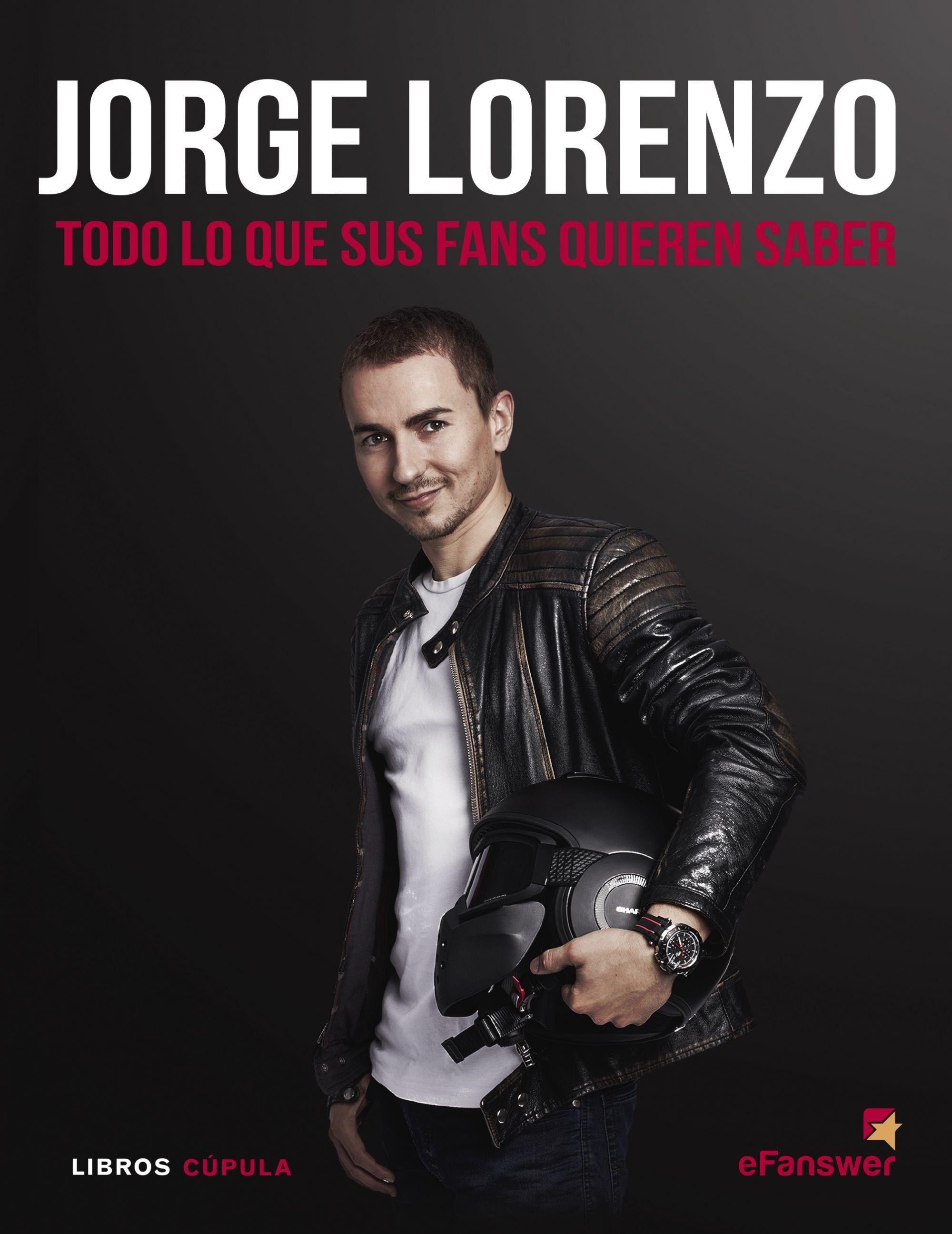 JORGE LORENZO. TODO LO QUE SUS FANS QUIEREN SABER