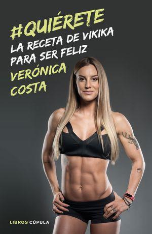 #QUIÉRETE. LA RECETA DE VIKIKA PARA SER FELIZ