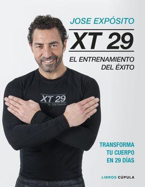 XT29. EL MÉTODO EXPÓSITO, EL ENTRENAMIENTO DEL ÉXITO. TRANSFORMA TU CUERPO EN 29 DÍAS