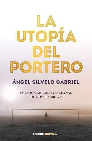 LA UTOPÍA DEL PORTERO