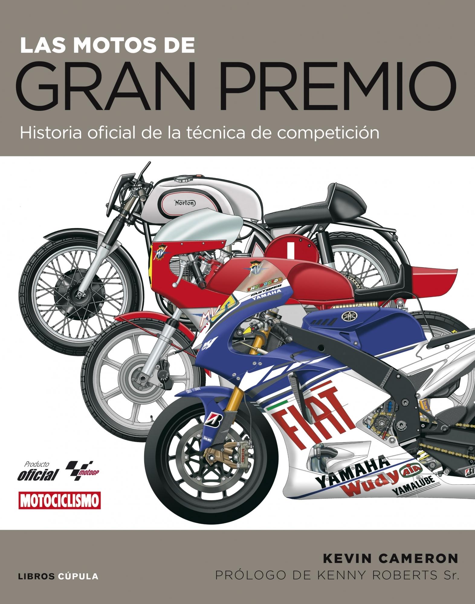 LAS MOTOS DE GRAN PREMIO. HISTORIA OFICIAL DE LA TÉCNICA DE COMPETICIÓN