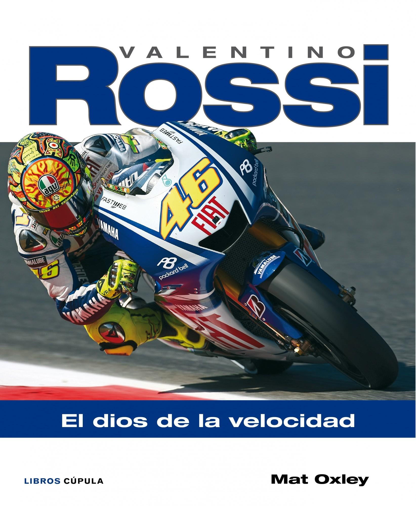 VALENTINO ROSSI. EL DIOS DE LA VELOCIDAD