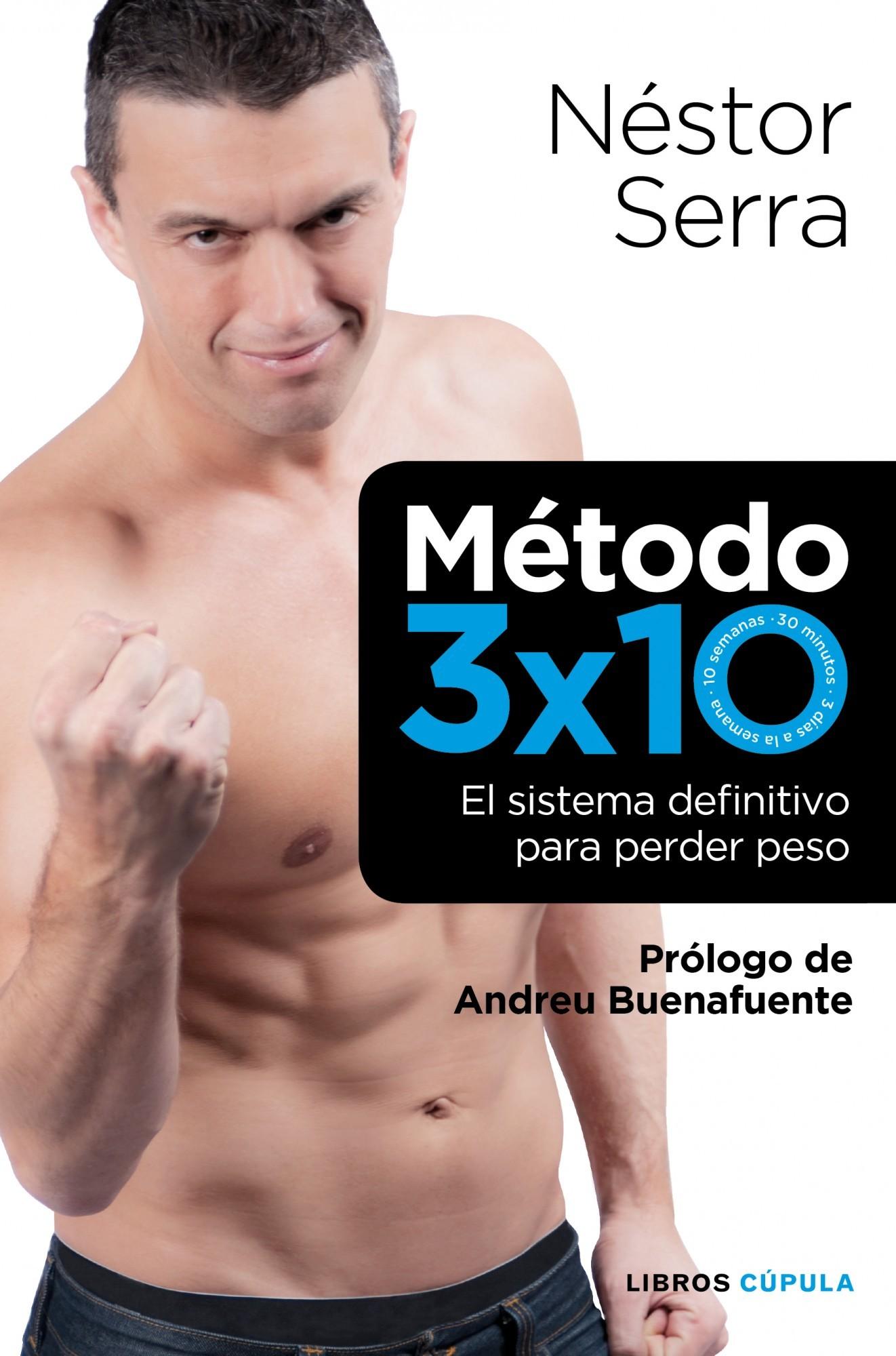 METODO 3 X 10. EL SISTEMA DEFINITIVO PARA PERDER PESO