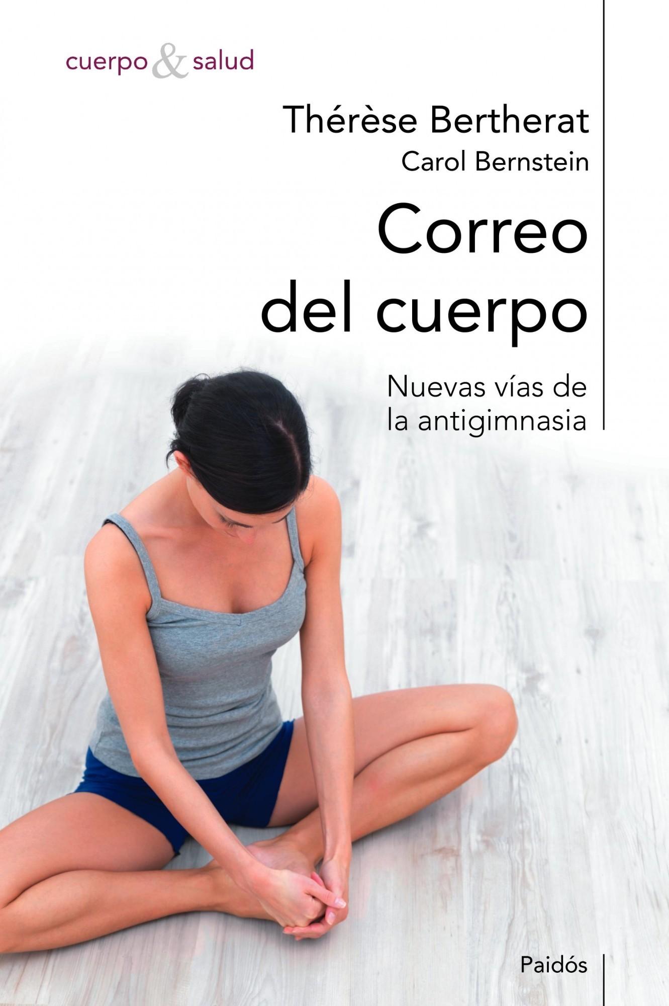 CORREO DEL CUERPO. NUEVAS VIAS DE LA ANTIGIMNASIA