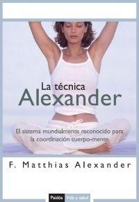 LA TÉCNICA ALEXANDER, EL SISTEMA MUNDIALMENTE RECONOCIDO PARA LA COORD