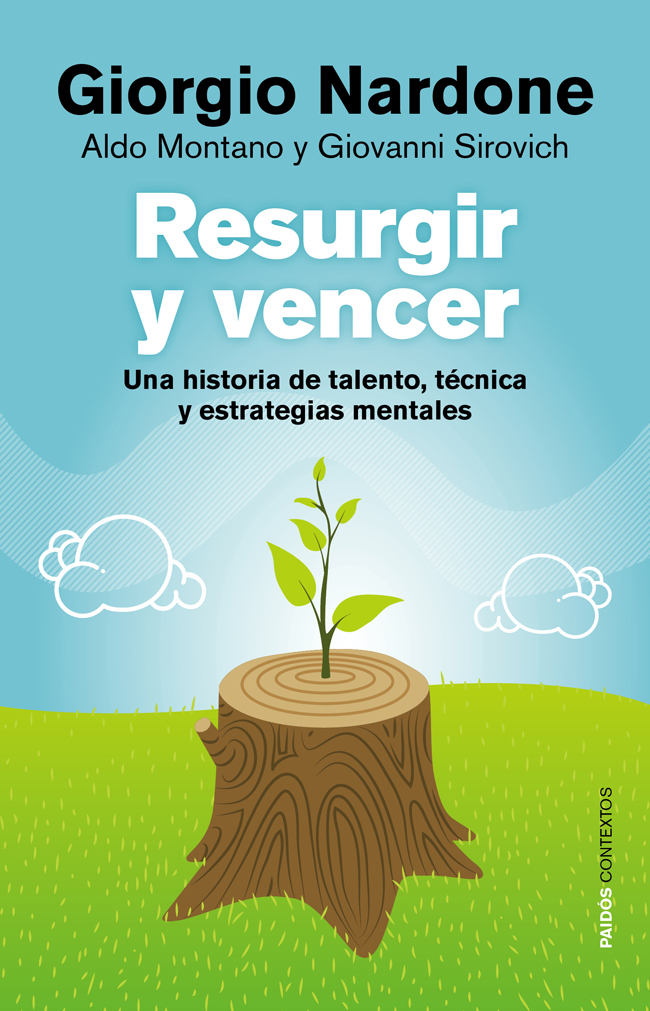 RESURGIR Y VENCER, UNA HISTORIA DE TALENTO, TÉCNICA Y ESTRATEGIAS MENTALES
