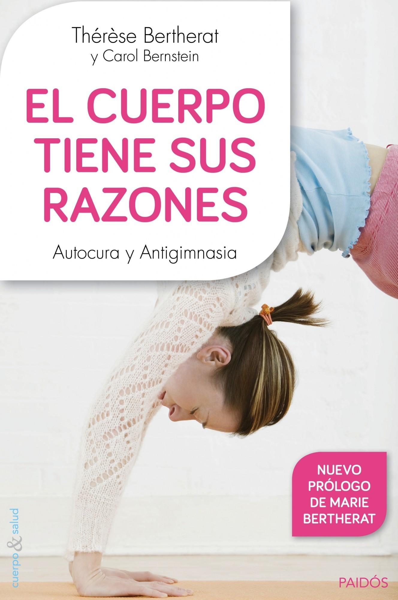 EL CUERPO TIENE SUS RAZONES; AUTOCURA Y ANTIGIMNASIA
