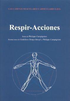RESPIR-ACCIONES. LAS CADENAS MUSCULARES Y ARTICULARES