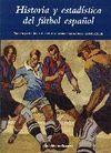 HISTORIA Y ESTADÍSTICA DEL FÚTBOL ESPAÑOL 3ª DE LA GUERRA CIVIL AL MUNDIAL DE BRASIL (1939-1950) 2ª EDICIÓN