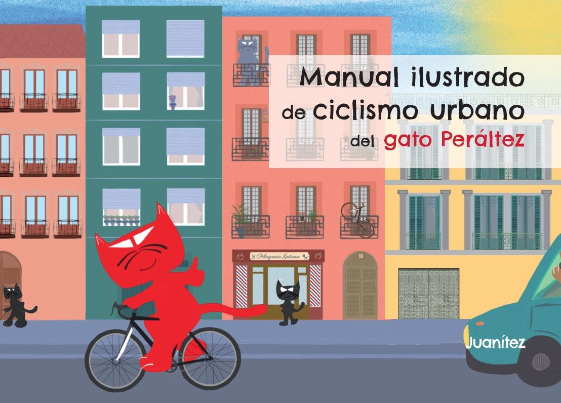 MANUAL ILUSTRADO DE CICLISMO URBANO DEL GATO PERÁLTEZ