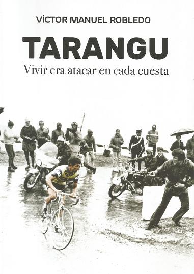 TARANGU. VIVIR ERA ATACAR EN CADA CUESTA