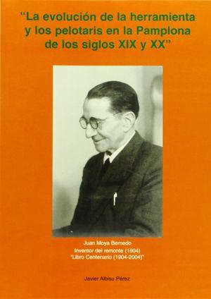 LA EVOLUCIÓN DE LA HERRAMIENTA Y LOS PELOTARIS EN LA PAMPLONA DE LOS SIGLOS XIX Y XX