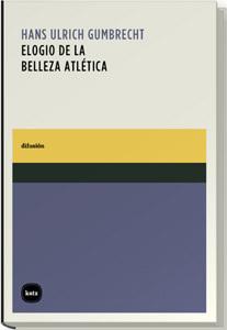 ELOGIO DE LA BELLEZA ATLÉTICA