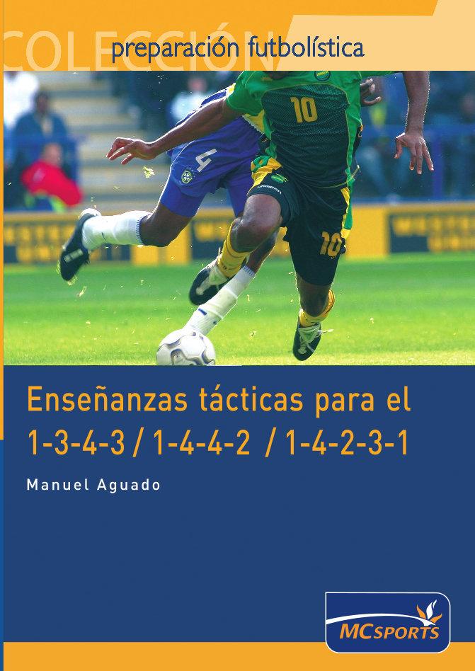 ENSEÑANZAS TÁCTICAS PARA EL 1-3-4-3 / 1-4-4-2 / Y 1-4-2-3-1
