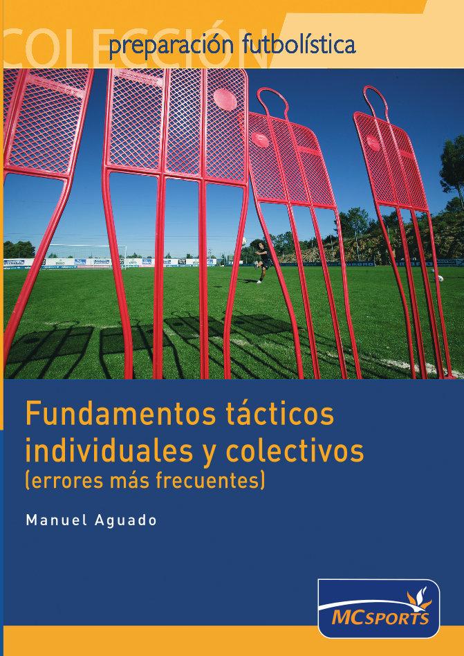 FUNDAMENTOS TÁCTICOS INDIVIDUALES Y COLECTIVOS (ERRORES MÁS FRECUENTES
