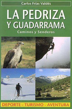 LA PEDRIZA Y GUADARRAMA. CAMINOS Y SENDEROS