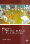 DIAGNÓSTICO Y PERFIL FORMATIVO DEL DOCENTE DE EDUCACIÓN FÍSICA ESCOLAR
