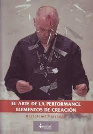 EL ARTE DE LA PERFORMANCE : ELEMENTOS DE CREACIÓN