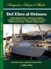 DEL EBRO AL ORINOCO. CALAFAT (DELTA DEL EBRO), CANARIAS (LA GRACIOSA-LANZAROTE-TENERIFE-LA PALMA...