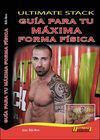 GUÍA PARA TU MÁXIMA FORMA FÍSICA. ULTIMATE STACK + DVD