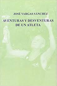 AVENTURAS Y DESVENTURAS DE UN ATLETA