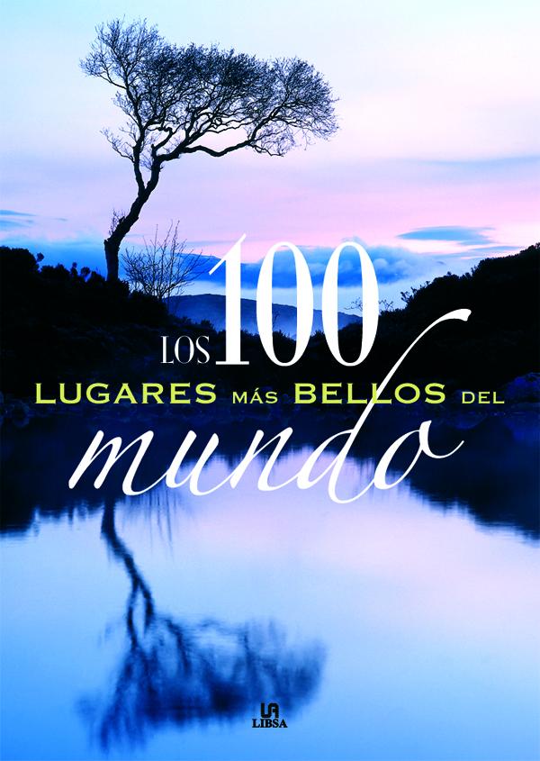 LOS 100 LUGARES MÁS BELLOS DEL MUNDO