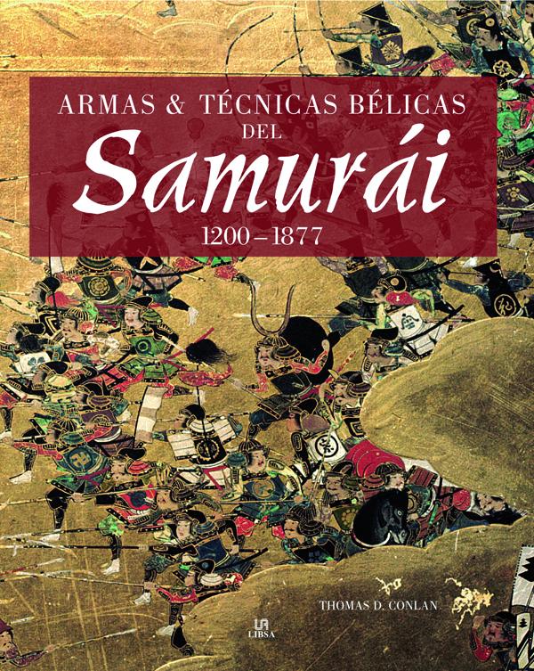 ARMAS Y TÉCNICAS BÉLICAS DEL SAMURÁI 1200-1877