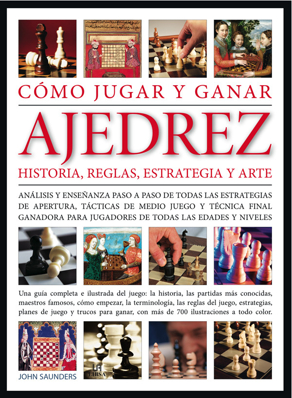 CÓMO JUGAR Y GANAR AJEDREZ. HISTORIA, REGLAS, ESTRATEGIA Y ARTE