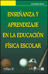 ENSEÑANZA Y APRENDIZAJE EN LA EDUCACIÓN FÍSICA ESCOLAR
