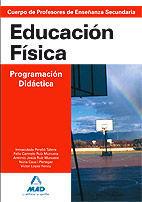 CUERPO DE PROFESORES DE ENSEÑANZA SECUNDARIA. EDUCACIÓN FÍSICA. PROGRAMACIÓN DIDÁCTICA