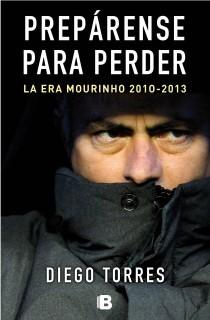 PREPÁRENSE PARA PERDER: LA ERA MOURINHO 2010-2013
