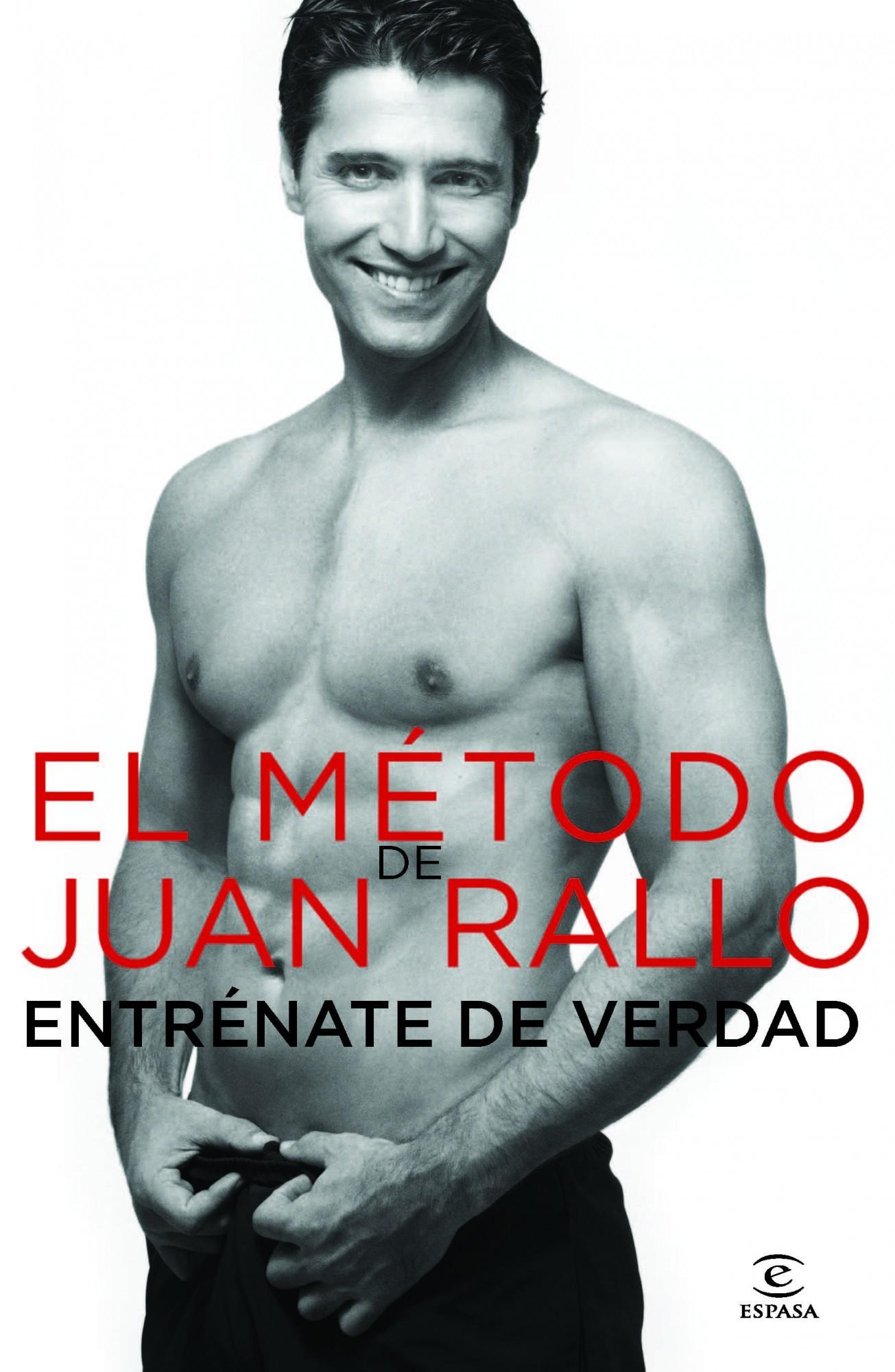 ENTRÉNATE DE VERDAD. EL MÉTODO JUAN RALLO
