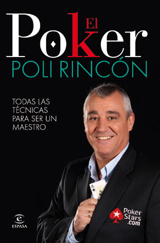 EL PÓKER. TODAS LAS TÉCNICAS PARA SER UN TRIUNFADOR