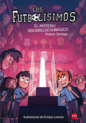 EL MISTERIO DEL OBELISCO MAGICO. LOS FUTBOLISIMOS 12