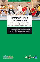 RECETARIO LÚDICO DE ANIMACIÓN. MANUAL PARA PROFESIONALES DE ACTIVIDADES FÍSICO-D
