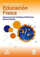 CUERPO DE MAESTROS. EDUCACIÓN FÍSICA. SECUENCIA DE UNIDADES DIDÁCTICAS DESARROLL