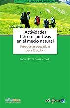 ACTIVIDADES FÍSICO-DEPORTIVAS EN EL MEDIO NATURAL. PROPUESTAS EDUCATIVAS PARA LA ACCIÓN