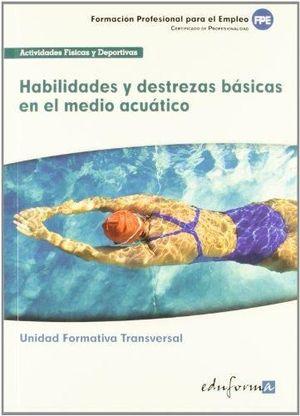 HABILIDADES Y DESTREZAS BÁSICAS EN EL MEDIO ACUÁTICO