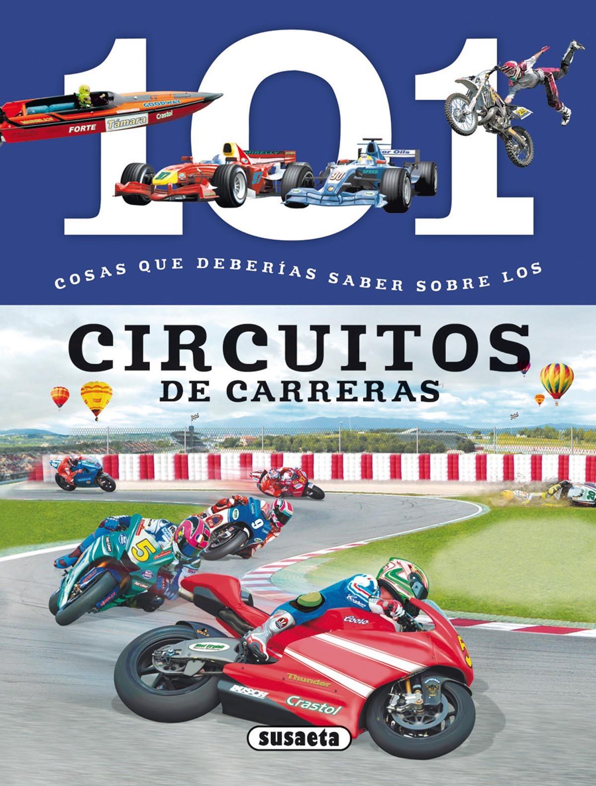 CIRCUITOS DE CARRERAS. 101 COSAS QUE DEBERÍAS SABER...