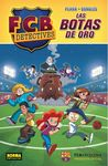 FCB DETECTIVES. LAS BOTAS DE ORO