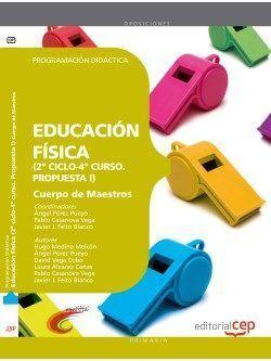 CUERPO DE MAESTROS. EDUCACIÓN FÍSICA (2º CICLO-4º CURSO. PROPUESTA I). PROGRAMACIÓN DIDÁCTICA