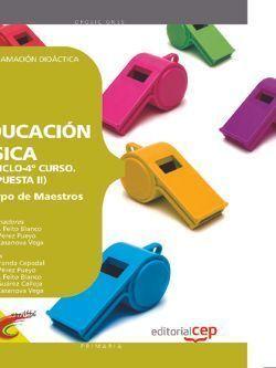 CUERPO DE MAESTROS. EDUCACIÓN FÍSICA (2º CICLO-4º CURSO. PROPUESTA II). PROGRAMACIÓN DIDÁCTICA