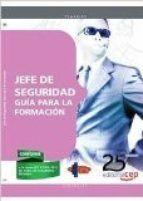 JEFE DE SEGURIDAD GUÍA PARA LA FORMACIÓN