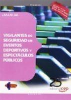 MANUAL. VIGILANTES DE SEGURIDAD EN EVENTOS DEPORTIVOS Y ESPECTÁCULOS PÚBLICOS