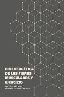 BIOENERGÉTICA DE LAS FIBRAS MUSCULARES Y DEL EJERCICIO